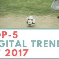 Top-5 digital trends 2017