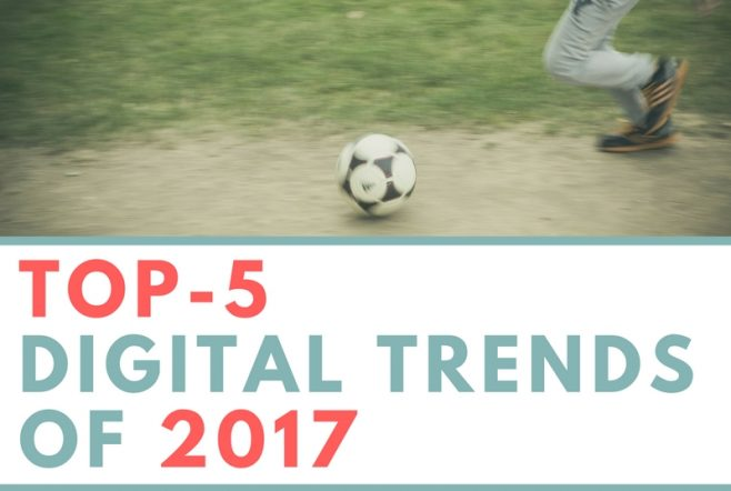 Top-5 digital trends 2017