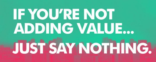 if youre not adding value just say nothing - social nerdia